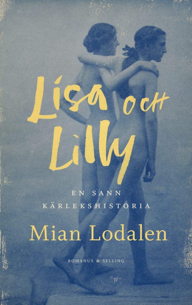 Bokomslaget till romanen Lisa och Lilly, titeln i gult över en svartvit bild på två nakna flickor som går bort från kameran med armarna om varandras axlar.