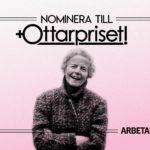 Bild med en leende Elise Ottesen-Jenssen mot en rosatonad bakgrund. Text som lyder: Nominera till Ottarpriset.