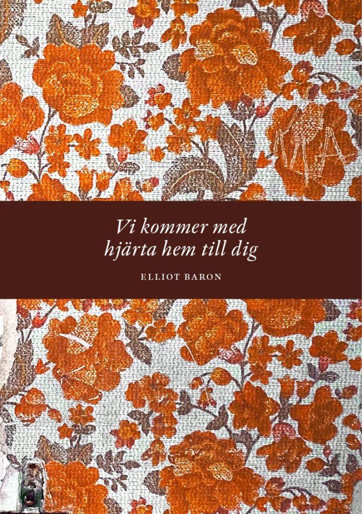 Bokomslaget till Vi kommer med hjärta hem till dig. Mönstrat med orangea blommor.